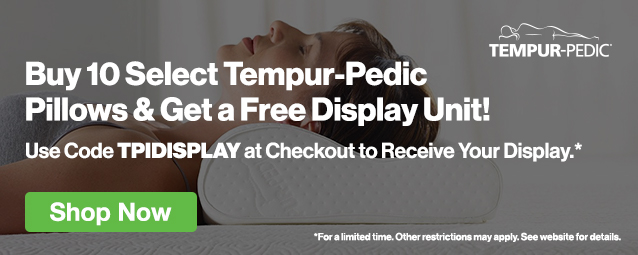 Half Page Ad – Buy 10 Select Tempur-Pedic Pillows & Get Free Display Unit with Code TPIDISPLAY – Click to View Page