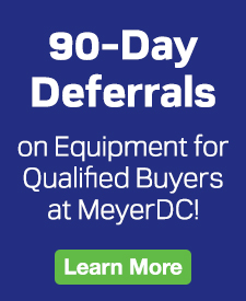 Quarter Page Ad – 90-Day Deferrals on Equipment for Qualified Buyers at MeyerDC – Click to View Page