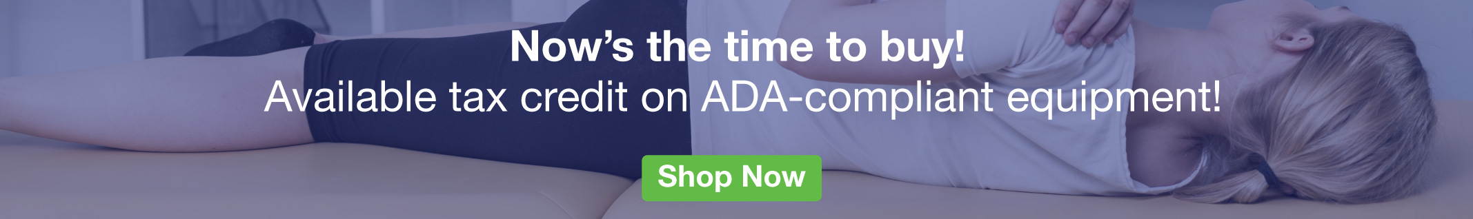 Full Page Ad – Now's the Time to Buy - Learn more about the ADA Tax Credit – Click to View Page