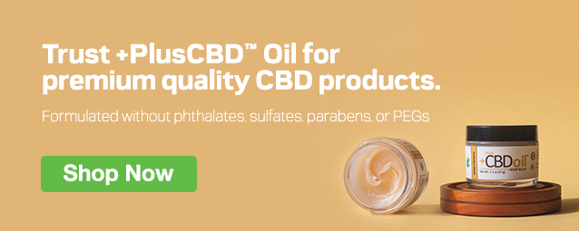 Half Page Ad – Trust +PlusCBD™ Oil for Premium Quality CBD Products – Click to View Page