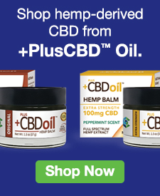 Quarter Page Ad – Shop Hemp-Derived CBD from +PlusCBD™ Oil– Click to View Page
