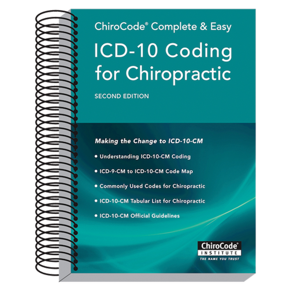 ChiroCode ICD-10 Coding for Chiropractic (Second Edition)